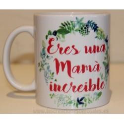 """Taza """"Eres una Mama Increible"""""""